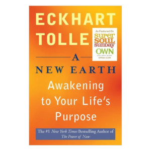 a new earth - awakening to your life's purpose by Echart Tolle