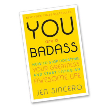 Good Reads | You Are a Badass: How to Stop Doubting Your Greatness and Start Living an Awesome Life